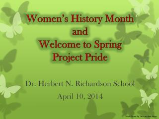 Women's History Month and Welcome to Spring Project Pride