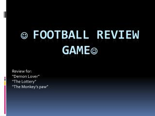  Football Review Game 