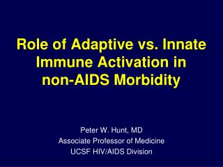 Role of Adaptive vs. Innate Immune Activation in non-AIDS Morbidity
