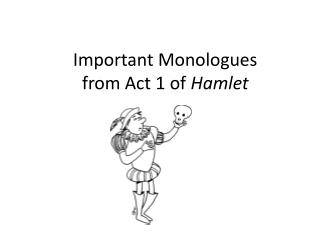 Important Monologues  from Act 1 of  Hamlet