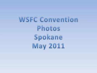 WSFC Convention Photos Spokane May 2011