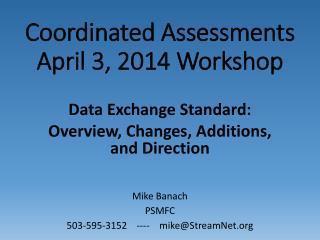 Coordinated Assessments April 3, 2014 Workshop