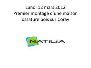 Lundi 12 mars 2012 Premier montage d'une maison ossature bois sur  Coray