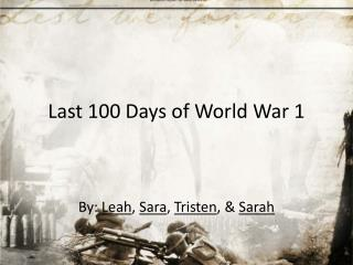 Last 100 Days of World War 1