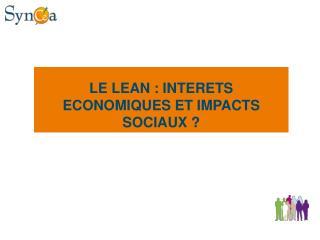 LE LEAN : INTERETS ECONOMIQUES ET IMPACTS SOCIAUX ?