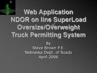 Web Application NDOR on line SuperLoad OversizeOverweight ...