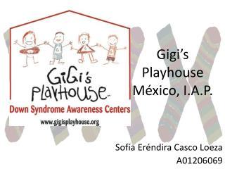 Gigi's Playhouse  México, I.A.P.
