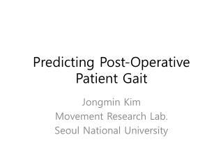 Predicting Post-Operative Patient Gait