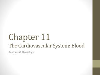 Chapter 11 The Cardiovascular System: Blood