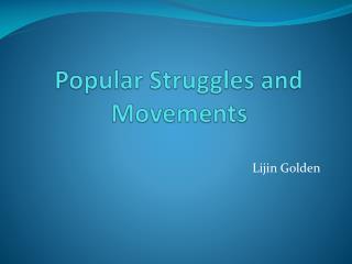 Popula r Struggles and Movements