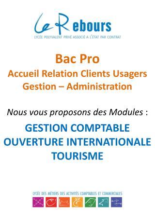 Nous  vous proposons  des  Modules  : GESTION COMPTABLE OUVERTURE INTERNATIONALE TOURISME