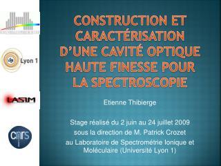 Construction et caractérisation d'une cavité optique haute finesse pour la spectroscopie