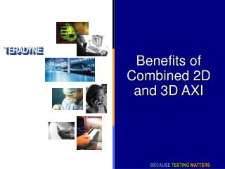 Benefits of Combined 2D and 3D AXI