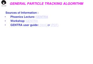 GENERAL PARTICLE TRACKING ALGORITHM