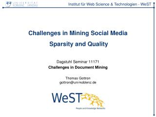 Challenges in Mining Social Media  Sparsity and Quality