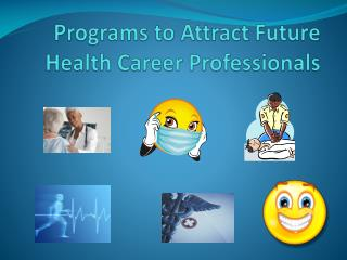 Programs to Attract Future Health Career Professionals