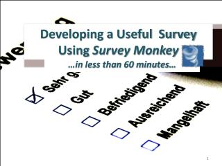 Developing a Useful  Survey Using  Survey Monkey