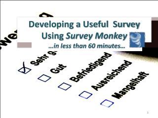 Developing a Useful  Survey Using  Survey Monkey