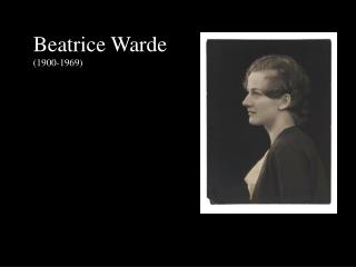 Beatrice  Warde (1900-1969)