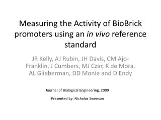 Measuring the Activity of  BioBrick  promoters using an  in vivo  reference standard