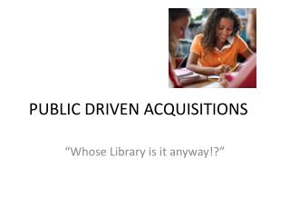 PUBLIC DRIVEN ACQUISITIONS