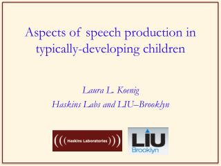 Aspects of speech production in typically-developing children