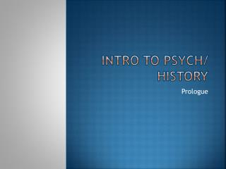 Intro to Psych/ History