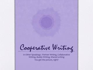 Cooperative Writing