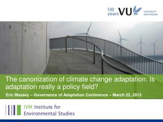 The canonization of climate change adaptation: Is adaptation really a policy field?