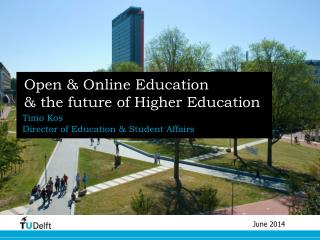 Open & Online Education & the future of Higher Education