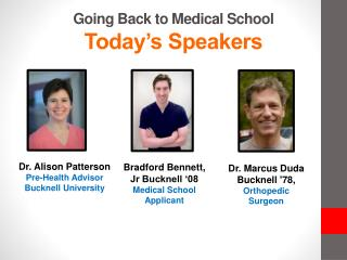 Going Back to Medical School Today's Speakers