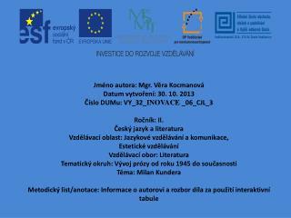 Jméno autora: Mgr. Věra Kocmanová Datum vytvoření:  30. 10. 2013