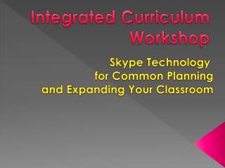 Integrated Curriculum Workshop