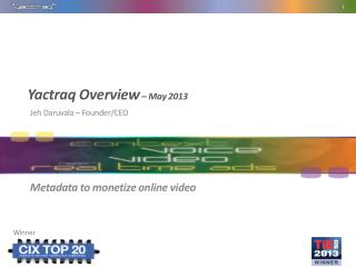 Yactraq Overview  – May 2013