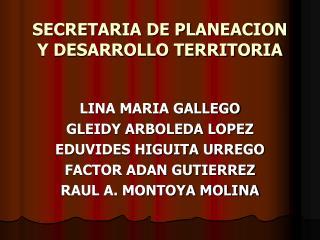 SECRETARIA DE PLANEACION Y DESARROLLO TERRITORIA