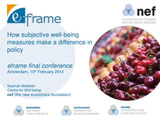 How subjective well-being measures make a difference in policy eframe final conference