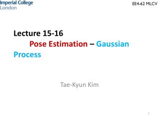 Lecture 15-16  Pose  Estimation  –  Gaussian  Process