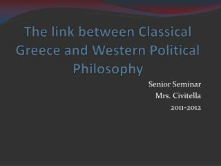 The link between Classical Greece and  Western  Political Philosophy