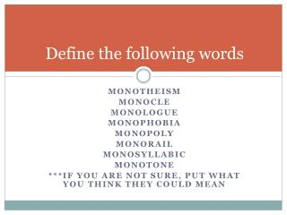 Define the following words