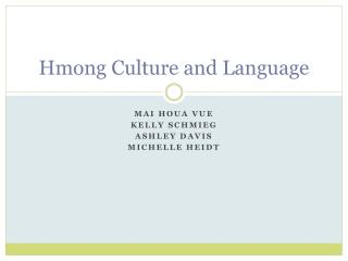Hmong Culture and Language