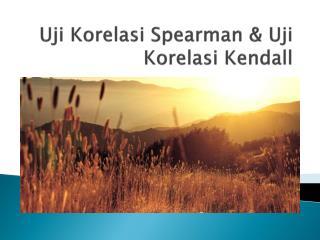 Uji Korelasi Spearman & Uji Korelasi Kendall