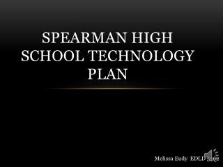 Spearman High School Technology Plan