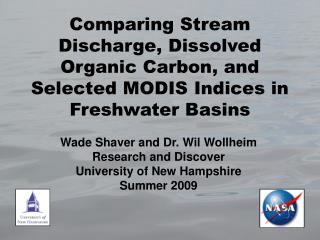 Wade Shaver and Dr.  Wil Wollheim Research and Discover University of New Hampshire Summer 2009