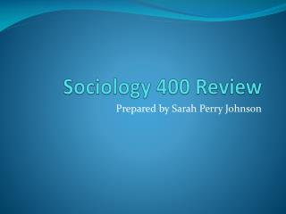 Sociology 400 Review