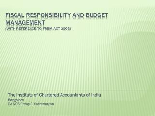 FISCAL RESPONSIBILITY AND BUDGET MANAGEMENT (with reference to  frbm  act 2003)