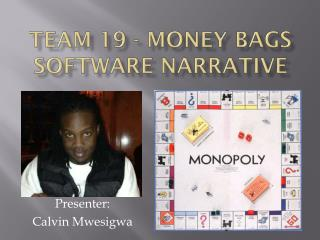 Team 19 - Money  Bags Software Narrative