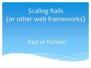 Scaling Rails (or other web frameworks)
