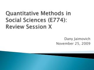 Quantitative Methods in Social Sciences (E774): Review Session X
