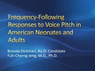 Frequency-Following Responses to Voice Pitch in American Neonates and Adults