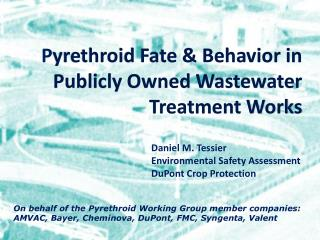 P yrethroid Fate & Behavior in  Publicly  Owned Wastewater Treatment Works